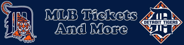 Detroit Tigers Tickets and More